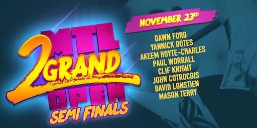 MTL GRAND - Semi-Finals #2