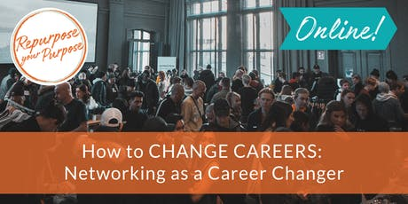 How to Change Careers: Networking as a Career Changer (ONLINE) tickets