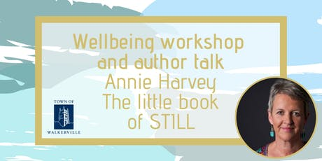 Wellbeing workshop & author talk | Annie Harvey 'The Little Book of Still' tickets