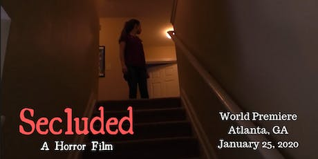Secluded: Atlanta World Premiere tickets