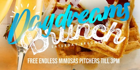 DAY DREAMS DAY PARTY SERIES + BRUNCH & FREE ENDLESS MIMOSAS  tickets