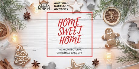Home Sweet Home - The Architectural Christmas Bake Off tickets