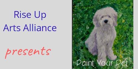 Paint Your Pet - Rise Up Arts Alliance tickets
