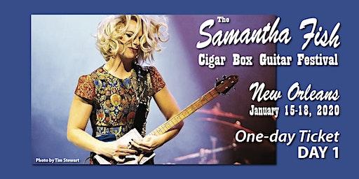Samantha Fish Cigar Box Guitar Festival - New Orleans / Day 1 - Jan. 15