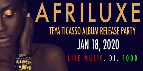 AFRILUXE: AFRICAN LUXURY ALBUM RELEASE PARTY tickets