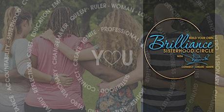 BYOB (Build Your Own Brilliance) Sisterhood Circle tickets