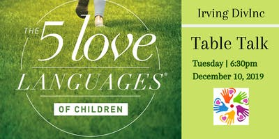 Irving DivInc Table Talk~5 Love Languages of Children