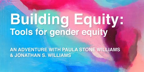 Building Equity: Tools for gender equity. tickets
