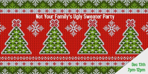 Not Your Family's Ugly Sweater Party!