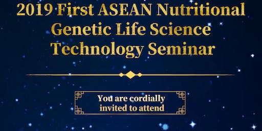 2019 First Asean Nutritional Genetic Life Science Technology Seminar