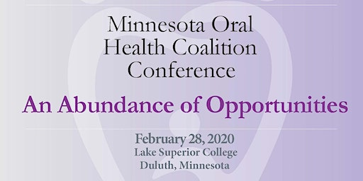 An Abundance of Opportunities * Minnesota Oral Health Coalition Conference