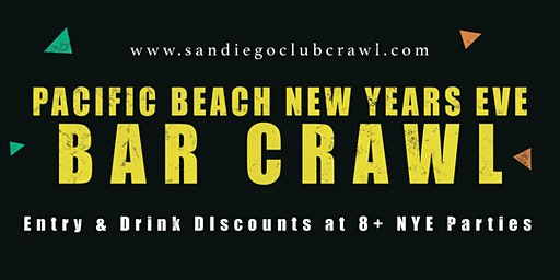 New Years Eve 2020 Pacific Beach Bar Crawl - NYE All Access Pass to 8+ Venues