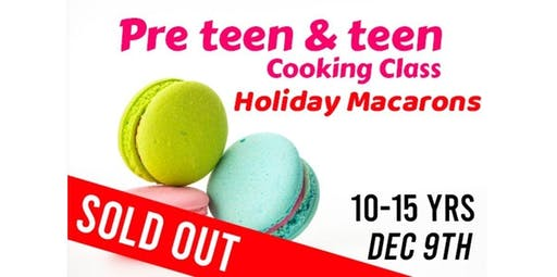 Holiday Macarons  10 - 15 Yrs SOLD OUT!!! (2019-12-09 starts at 7:00 PM)
