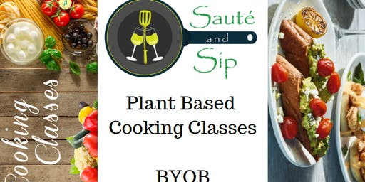 Sauté and Sip - Plant-Based Cooking Classes