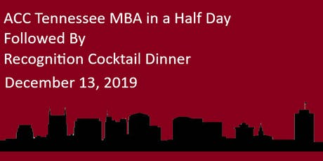 ACC Tennessee MBA in a Half Day followed by Recognition Cocktail Dinner tickets