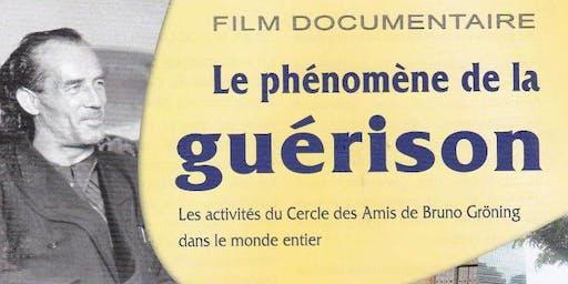 """Film documentaire """"Le Phénomène de la guérison"""": Dim.17-11-2019"""
