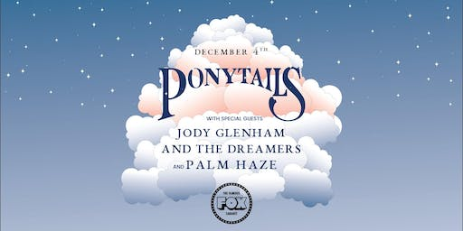 Ponytails with Jody Glenham and Palm Haze