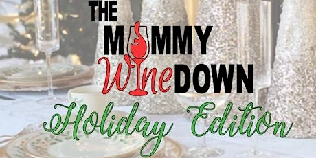 The Mommy Wine Down: Holiday Edition tickets
