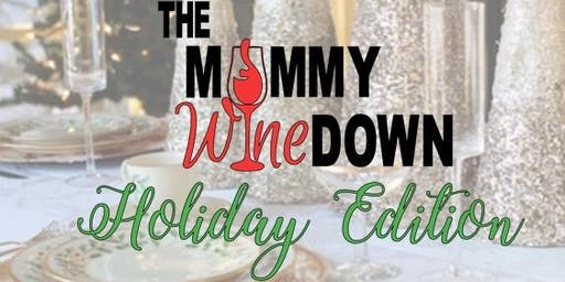 The Mommy Wine Down: Holiday Edition