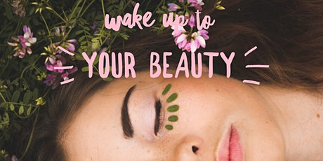 Wake Up To Your Beauty tickets