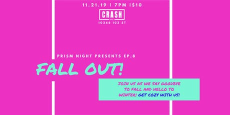 Prism Night - Ep 8 (FALL OUT!) tickets