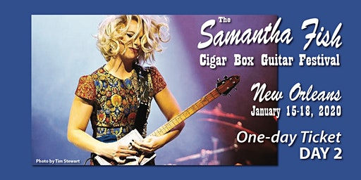 Samantha Fish Cigar Box Guitar Festival - New Orleans / Day 2 - Jan. 16