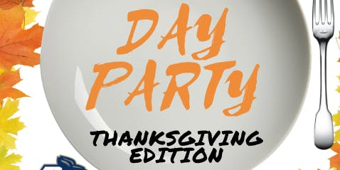 The Day Party: Thanksgiving Edition