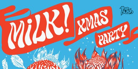 MILK! CHRISTMAS SHOW (ALL AGES MATINEE) tickets