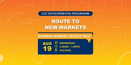 Gaining Market Access Talk @ Kuching tickets