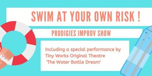 Swim At Your Own Risk Prodigies Improv Show