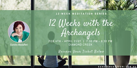 """12-Week Meditation Series: """"12 Weeks with the Archangels"""" tickets"""