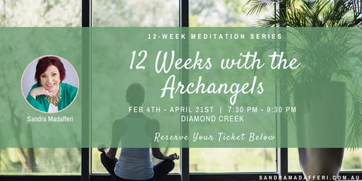 "12-Week Meditation Series: ""12 Weeks with the Archangels"""