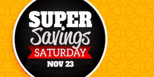 Better than Black Friday Super Savings Saturday