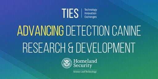 Technology and Innovation Exchanges: Advancing Detection Canine R&D