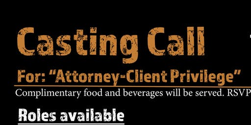 """Casting Call for """"Attorney-Client Privilege"""" Thriller Short"""
