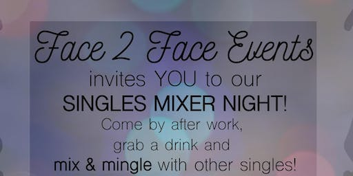 Face 2 Face Events  SINGLES MIXER! Come mix & mingle with other singles!