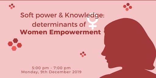 Soft Power & Knowledge : Determinants of Women Empowerment