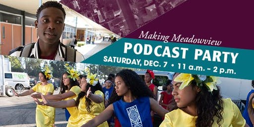 """CapRadio's """"Making Meadowview"""" Podcast Party"""