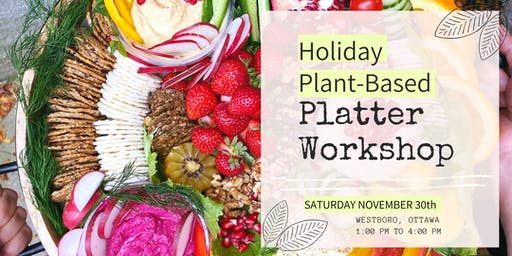 Holiday Plant-Based Platter Workshop