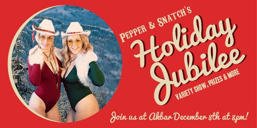 Pepper and Snatch's Holiday Jubilee!