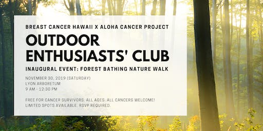 Outdoor Enthusiasts' Club for Cancer Survivors: Forest Bathing Nature Walk