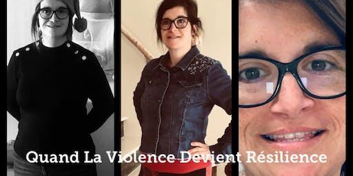 Quand la violence devient Résilience