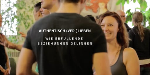 Authentisch (Ver-)Lieben - Wie erfüllende Beziehungen gelingen