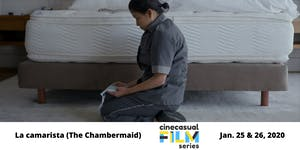 Cine Casual Film Series: La camarista (The Chambermaid)