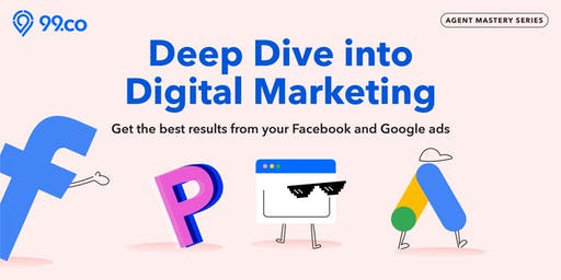 Deep Dive into Digital Marketing - a 99.co exclusive agent masterclass