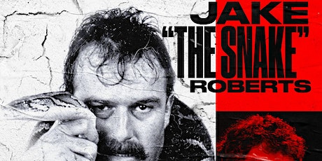 JAKE 'THE SNAKE' ROBERTS (WWE HALL OF FAME) tickets