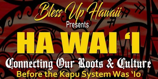 HA WAI 'I Connecting Our Roots & Culture