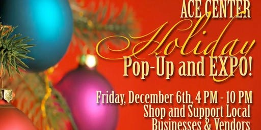 ACE Center Holiday Expo and Pop-Up