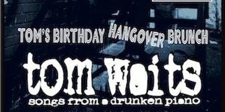 Songs From a Drunken Piano - Tom Waits Birthday Matinée tickets