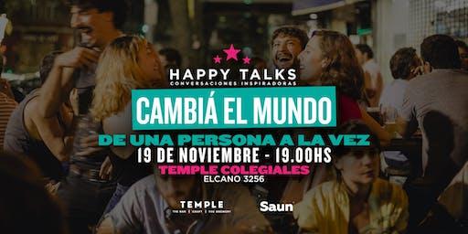 Happy Talks - Cambiar el mundo, de una persona a la vez